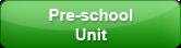 Preschool Unit